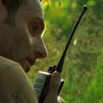 Rick Grimes of the Walking Dead uses a Walkie Talkie